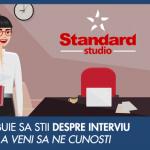 Cum decurge un interviu la Standard Studio